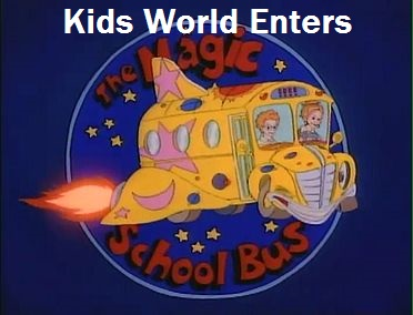 Kids World Enters The Magic School Bus