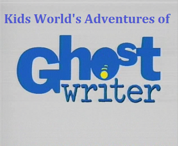 Kids World's Adventures of Ghostwriter