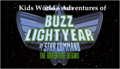 Kids World's Adventures of Buzz Lightyear of Star Command The Adventure Begins