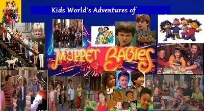 Kids World's Adventures of Muppet Babies (TV Series)