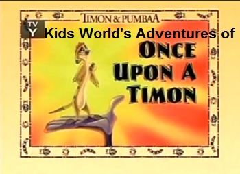 Kids World's Adventures of Timon and Pumbaa Once Upon A Timon