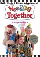 Bobby Cindy & Oliver's Adventures of Wee Sing Together