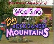 Kids World's Adventures of The Big Rock Candy Mountain