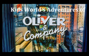 Kids World's Adventures of Oliver & Company