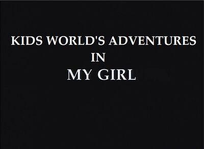 Kids World's Adventures In My Girl