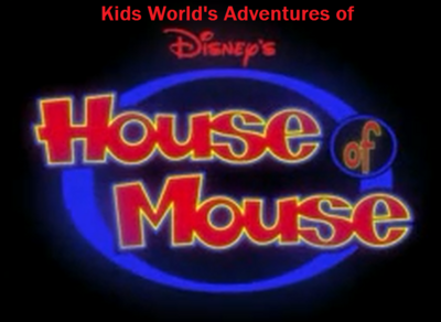 Kids World's Adventures of Disney's House of Mouse