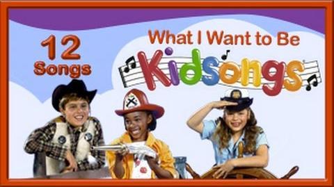 What I Want to Be Kidsongs Top Nursery Rhymes