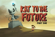34-1 - Kat To The Future Part One