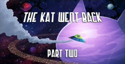 52-2 - The Kat Went Back Part Two
