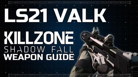 LS21 Valk - Killzone Shadow Fall Weapon Guide