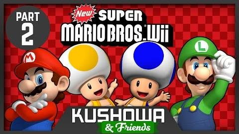 Kushowa & Friends New Super Mario Bros. Wii Part 2