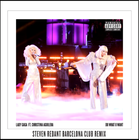 File:Lady Gaga ft. Christina Aguilera - Do what U want (Steven Redant Barcelona Club Remix).png