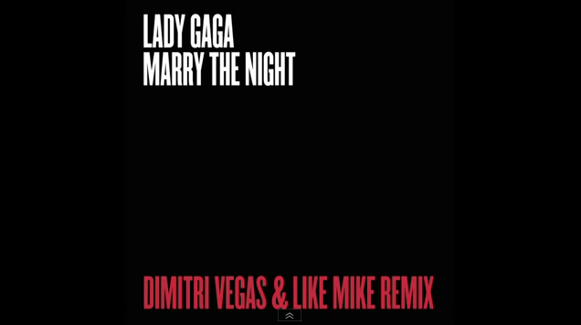 File:Lady Gaga - Marry the Night (Dimitri Vegas & Like Mike Remix).png
