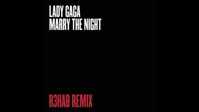 File:Lady Gaga - Marry the Night (R3HAB Remix).png