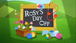 Rosy's Day Off title card