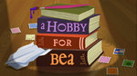 A Hobby for Bea title card
