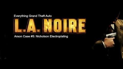 LA. Noire Arson Case 5- Nicholson Electroplating