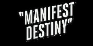 Manifest Destiny.png