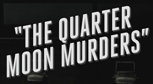 TheQuarterMoonMurders.jpg