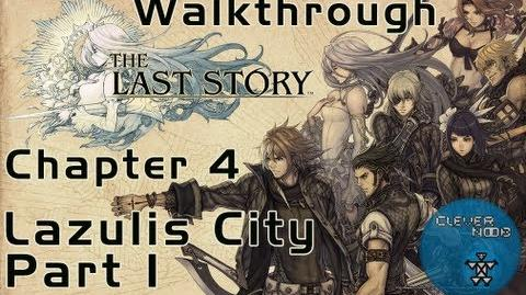 The Last Story Walkthrough Chapter 4 Lazulis City (Part 1)