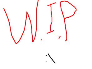 W.I.P