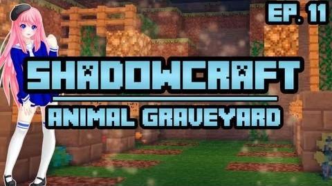 Animal Graveyard ShadowCraft Ep. 11