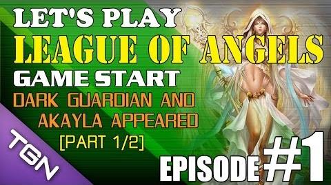 Let's Play League Of Angels E1-P1 2 Game Start - Dark Guardian And Akayla Appeared
