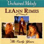 LeAnn Rimes - Unchained Melody- The Early Years