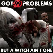 File:I got 99 problems but a witch ain't one.jpg