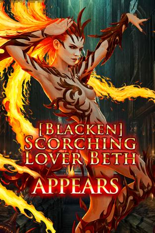 (Blacken) Scorching Lover Beth Appears