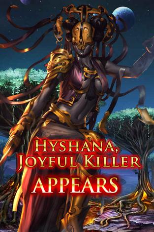 Hyshana, Joyful Killer Appears