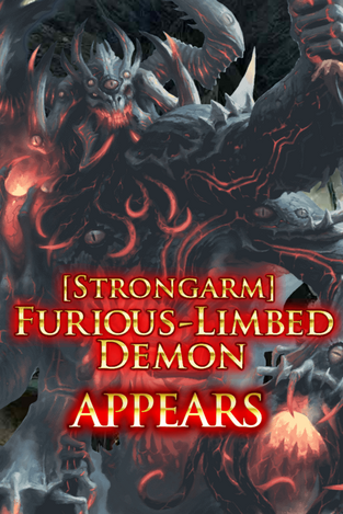(Strongarm) Furious-Limbed Demon Appears