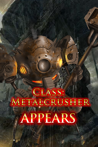 Class Metalcrusher Appears
