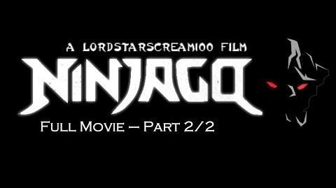 Ninjago - A LordStarscream100 Film - Full Movie - Part 2 2