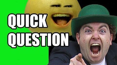 QUICK QUESTION Liam The Leprechaun or Grapefruit?