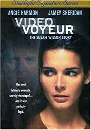 Video Voyeur- The Susan Wilson Story