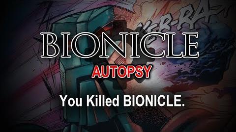 BIONICLE Autopsy You Killed BIONICLE.