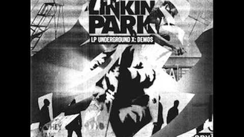 Linkin Park - LPUX - Oh No (Points Of Authority Demo)