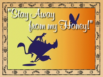 Stay Away from my Honey!