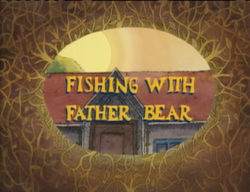 Fishing with Father Bear