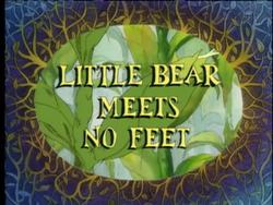Little Bear Meets No Feet