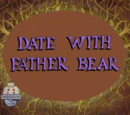 Date with Father Bear