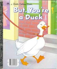 But, You're A Duck