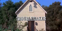 Episode 217: Troublemaker