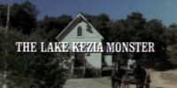 Episode 519: The Lake Kezia Monster