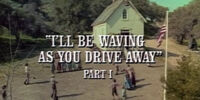 Episode 421: I'll Be Waving As You Drive Away (Part 1)