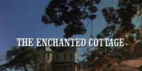Episode 521: The Enchanted Cottage