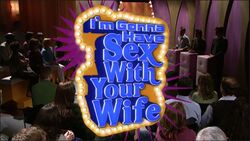 I'm Going to Have Sex With Your Wife