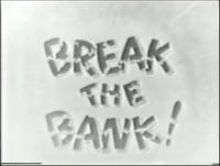 Break the Bank!