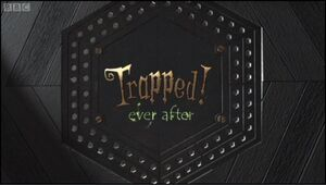 Trapped!- Ever After title card